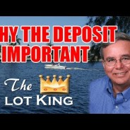 Why The Deposit Is Important When Selling Your Lot